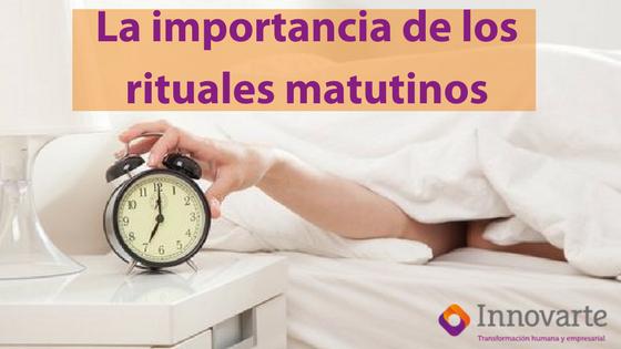 La importancia de los rituales matutinos: 5 hábitos matutinos que te harán ganar en el día