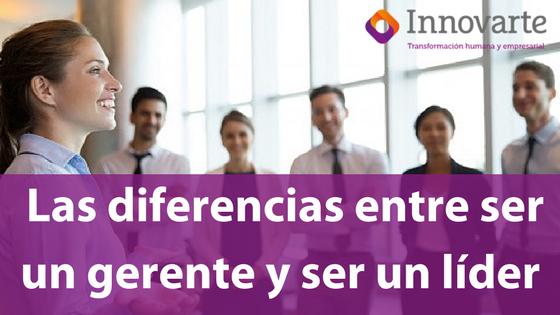 Las diferencias entre ser un gerente y ser un líder