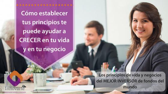 Cómo establecer tus principios te puede ayudar a crecer en tu vida y en tu negocio: Los principios de vida y negocios del mejor inversor de fondos del mundo.