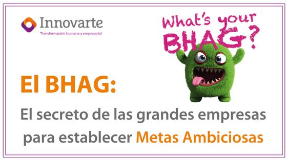El BHAG: El secreto de las grandes empresas para establecer metas ambiciosas