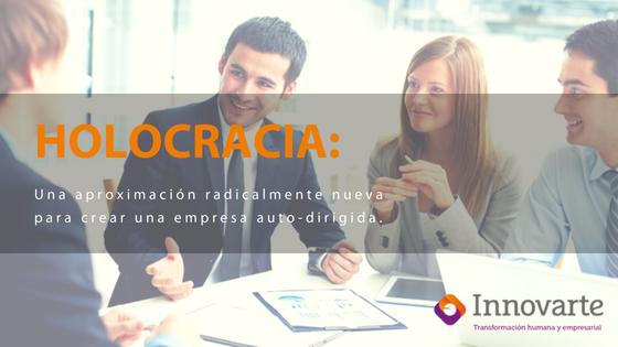 Holocracia: Una aproximación radicalmente nueva para crear una empresa auto-dirigida.