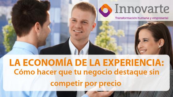 La economía de la experiencia: Cómo hacer que tu negocio destaque sin competir por precio