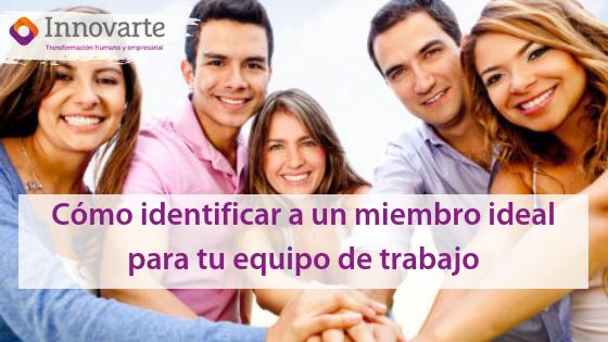 Cómo identificar a un miembro ideal para tu equipo de trabajo