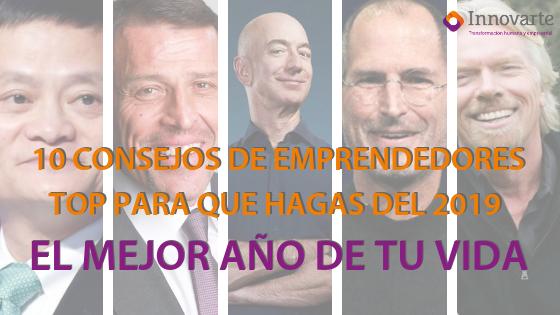 10 CONSEJOS DE EMPRENDEDORES TOP PARA QUE HAGAS DEL 2019 EL MEJOR AÑO DE TU VIDA
